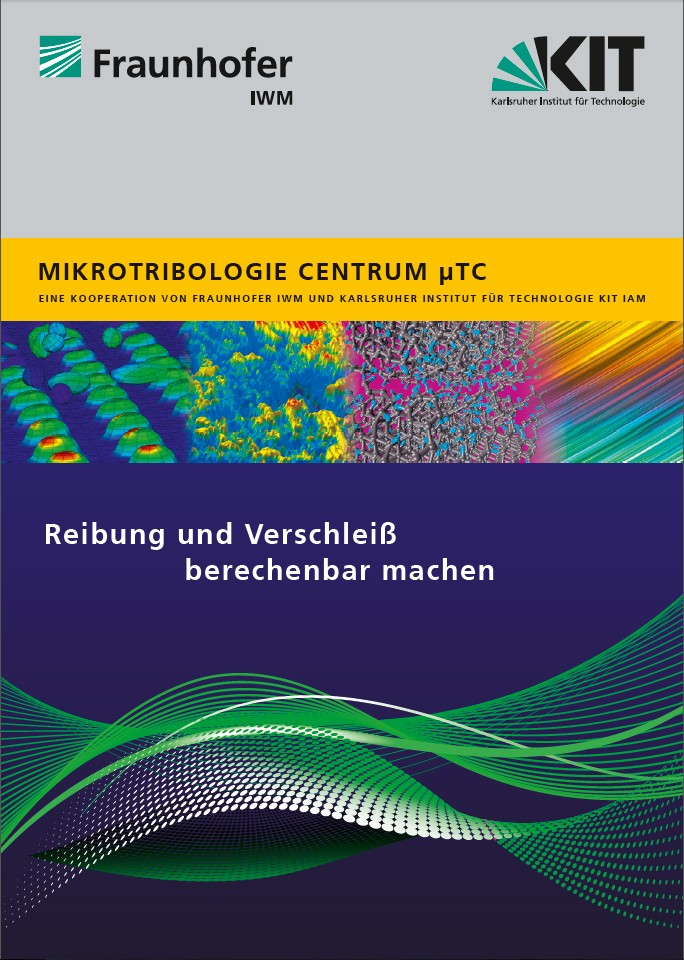 Fraunhofer IWM: MikroTribologie Centrum µTC